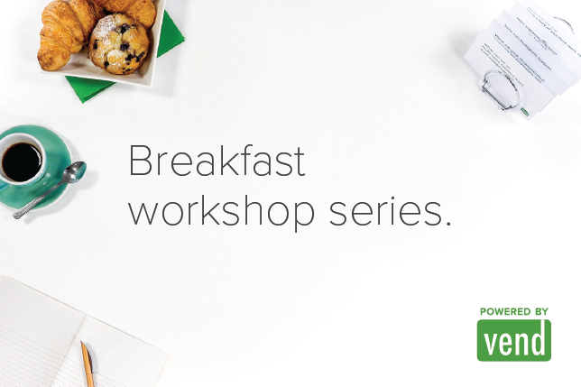 Vend Breakfast Workshop Series