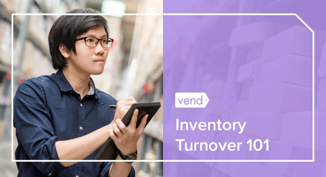 Inventory Turnover 101: What It Is And How to Get It Right