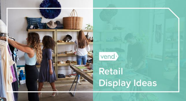 12 Retail Display Ideas To Try In Your Store Vend Retail Blog